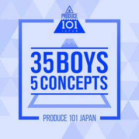 PRODUCE 101 JAPAN - 35 Boys 5 Concepts / Various Artists
