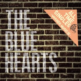 ALL TIME SINGLES 〜SUPER PREMIUM BEST〜WARNER MUSIC盤 / THE BLUE HEARTS