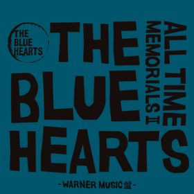 ALL TIME MEMORIALS II 〜WARNER MUSIC盤 / THE BLUE HEARTS