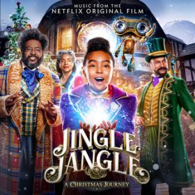 Jingle Jangle: A Christmas Journey (Music From The Netflix Original Film) / Various Artists