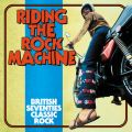 Riding The Rock Machine: British Seventies Classic Rock