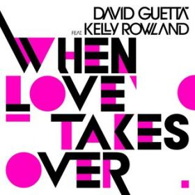 When Love Takes Over (feat. Kelly Rowland) / David Guetta