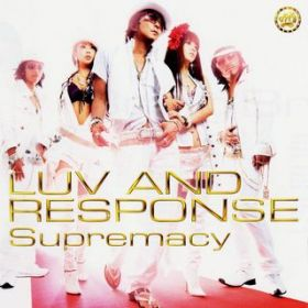 Supremacy / LUV AND RESPONSE