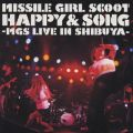 アルバム - HAPPY & SONG -MGS Live in Shibuya- / Missile Girl Scoot