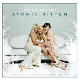 The Collection / Atomic Kitten...