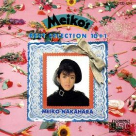 Meiko's BEST SELECTION 10+1 / 中原めいこ