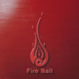 アルバム - FIST AND FIRE / Fire Ball