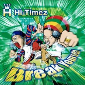 Break Yourself / Hi-Timez
