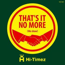 アルバム - That's it no more(we show) / Hi-Timez