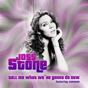 アルバム - Tell Me What We're Gonna Do Now / Joss Stone