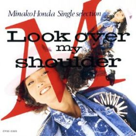 Look Over My Shoulder / 本田美奈子