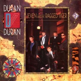 Seven And The Ragged Tiger / Duran Duran