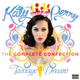 アルバム - Katy Perry - Teenage Dream: The Complete Confection / ケイティ・ペリー