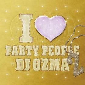 DJ OZMA in the House!! / DJ OZMA