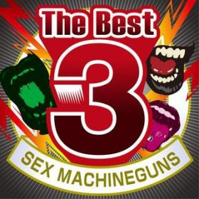 アルバム - The Best3 SEX MACHINEGUNS / SEX MACHINEGUNS
