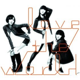 love the world / Perfume