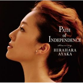 Path of Independence / 平原綾香