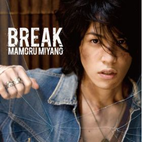 Break a Road / 宮野真守