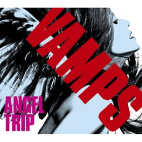 ANGEL TRIP / VAMPS