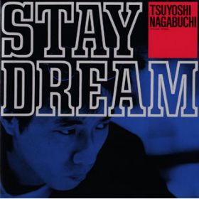 STAY DREAM / 長渕剛